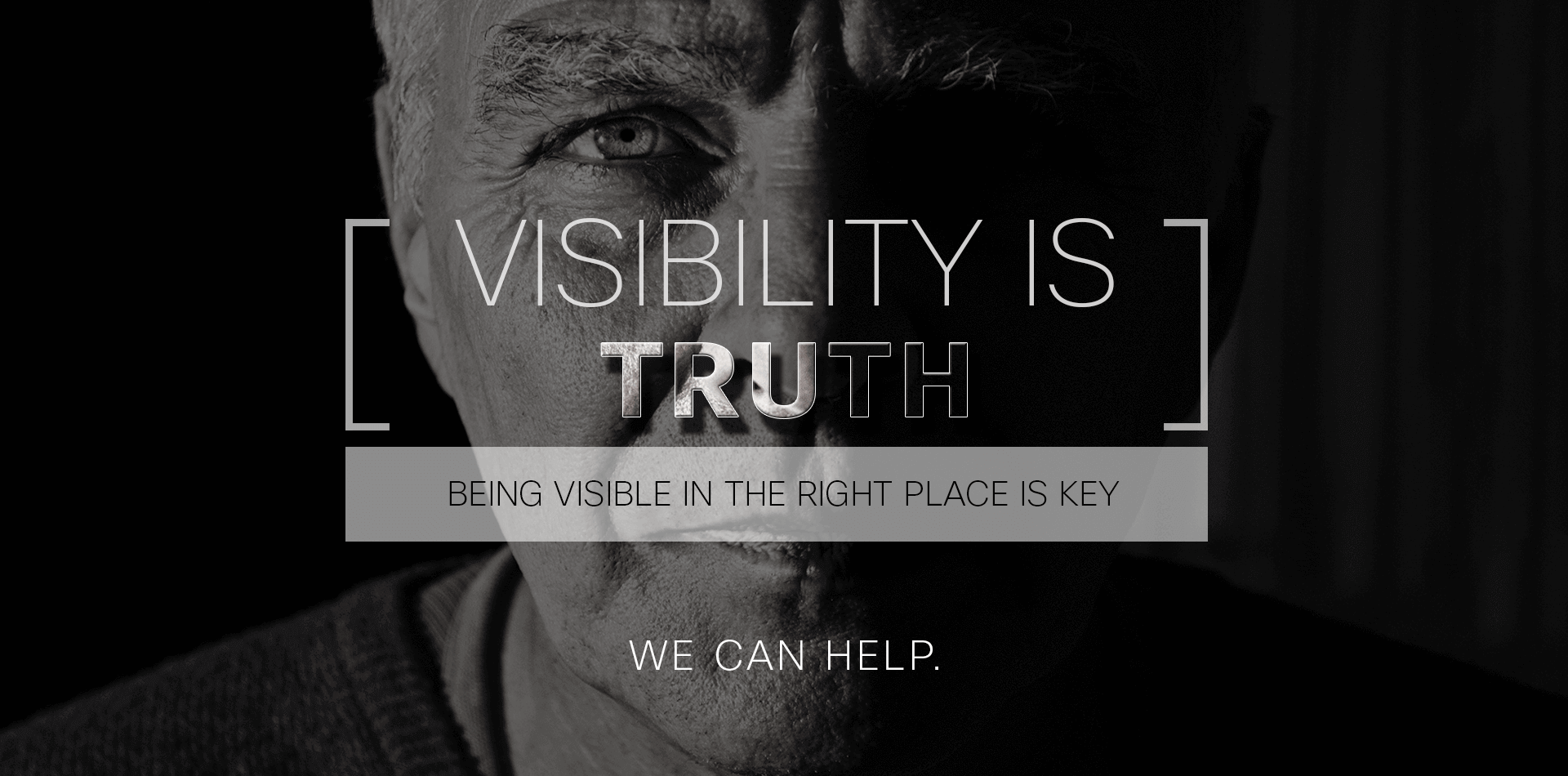 Visibility is truth.